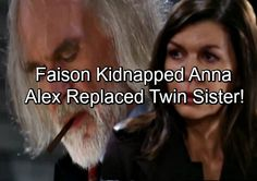 General Hospital (GH) spoilers tease that Anna Devane (Finola Hughes) may be gone from Port Charles although no one realizes it yet. It could be her identical