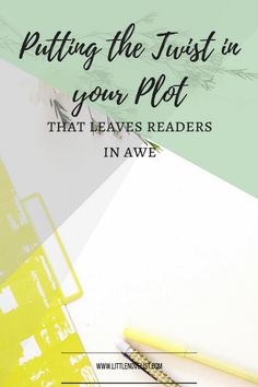 Putting the Twist in your Plot That Leave Readers in Awe — Little Novelist