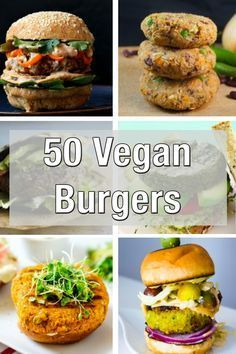 50 Vegan burgers and Sandwiches I am not vegan, but I do like vegan food.