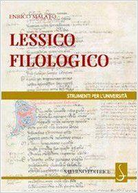 Lessico filologico : un approccio alla Filologia / Enrico Malato Publicación Roma : Salerno, cop. 2008