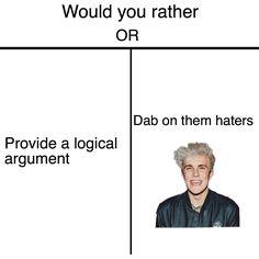 Definitely dab on dem