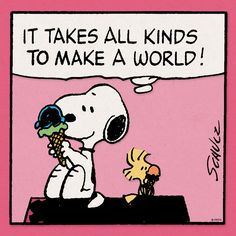 """""""It takes all kinds to make a world."""" Snoopy and Woodstock prove Accepting Diversity is the True Meaning of Love. Peanuts Cartoon, Peanuts Snoopy, Snoopy Cartoon, Snoopy Comics, Garfield Cartoon, Peanuts Comics, Good Morning Snoopy, Peanut Pictures, Snoopy Und Woodstock"""