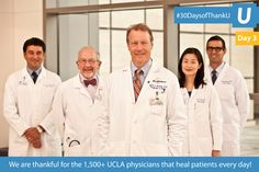 Day 3 - We are thankful for the 1500+ UCLA physicians that heal our patients every day!