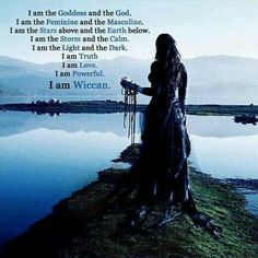 I am the Goddess and the God. I am the Feminine and the Masculine. I am the stars above and the earth below. I am the storm and the calm. I am the light and the dark. I am truth. I am love. I am powerful. I am wiccan. #witchcraft