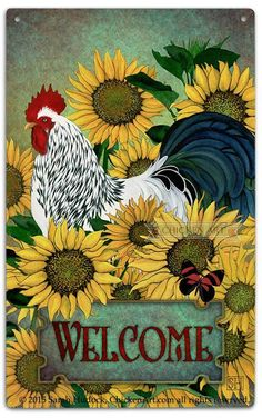 Sunflowers with Sussex Rooster Outdoor Tin Sign by artist Sarah Hudock, ChickenArt.com - I am happy if you Pin and Share, but please respect my copyright: my artwork is NOT free to print out or use! Thank you.  © 2015 Sarah Hudock, ChickenArt.com all rights reserved.