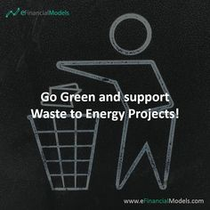 eFinancialModels offers a wide range of industry specific excel financial models, projections and forecasting model templates from expert financial modeling freelancers. Waste To Energy, Financial Modeling, Waste Disposal, Energy Projects, Go Green, Renewable Energy, Business Planning, Stuff To Do, Recycling
