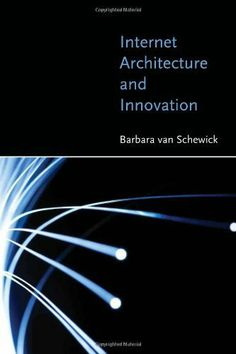 Internet Architecture and Innovation by Barbara van Schewick. $20.19. Publisher: The MIT Press; New edition (June 18, 2010). 592 pages