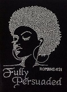 Hey, I found this really awesome Etsy listing at https://www.etsy.com/listing/219452760/fully-persuaded-romans-421-rhinestone