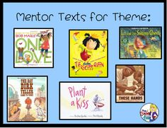 Great mentor texts to use to teach theme.