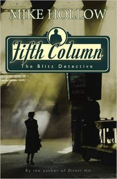 Fifth Column (The Blitz Detective book 2) by Mike Hollow ---  http://montanamade.weebly.com/tell-tale-book-reviews/book-review-fifth-column-by-mike-hollow #WWIIfiction #mysteries #BritishFiction