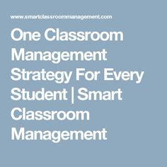 One Classroom Management Strategy For Every Student | Smart Classroom Management