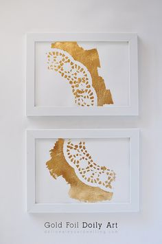 Gold Foil DIY Doily Art : Easy Art Work in 1, 2, 3! The perfect simple statement piece for any room. Delineateyourdwelling.com