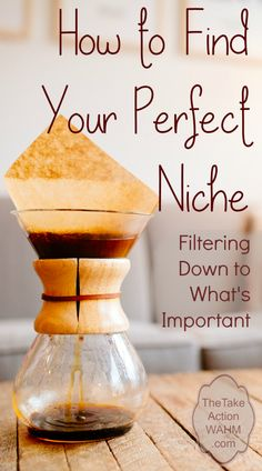 How to Find Your Perfect Niche - Not having a focused niche can be the difference between success and failure. Learn how to filter your niche down to its essence, the things that are most important for you and your readers.