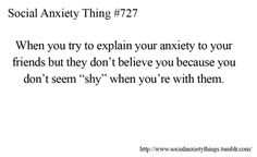 This is my trying to explain it to my grandparents. Not believing it because I don't act shy around my friends...