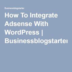How To Integrate Adsense With WordPress | Businessblogstarter