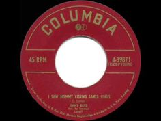 "1952: I Saw Mommy Kissing Santa Claus by Jimmy Boyd, accompanied by Norman Luboff Jimmy was 13 when he recorded this #1 million-selling holiday smash. His best-remembered television role was as Howard Meechim on ""Bachelor Father"" beginning in 1958. His one other top-5 hit was the duet ""Tell Me A Story"" with Frankie Laine."