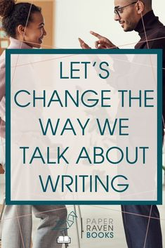 Learn how changing the way you talk about writing can change how you think about it. And help you enjoy the process more! Make writing fun with these tips! #writingtips #writingadvice #selfpublishing