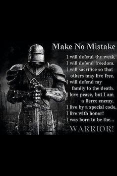 Warriors are special people called to stand between evil and all that he loves. I love and appreciate every one of you for protecting my freedom! <3