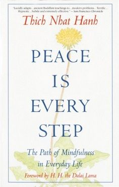 Peace Is Every Step: The Path of Mindfulness in Everyday Life Paperback by Thich Nhat Hanh (Author), Arnold Kotler (Editor), H. the Dalai Lama (Foreword): Mindfulness, books I Love Books, Good Books, Books To Read, My Books, Thich Nhat Hanh, Spirituality Books, Thing 1, Lettering, Inner Peace