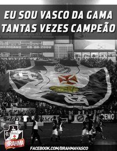 Eu Sou Vasco da Gama tantas vezes Campeão - #vasco #brahmavasco #torcidavascaina