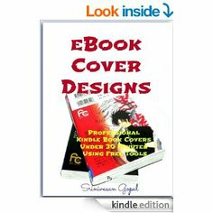 eBook Cover Designs - Professional Kindle Book Covers Under 30 Minutes Using Free Tools eBook: Srinivasan Gopal