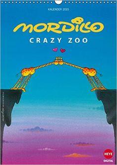"Mordillo: Crazy Zoo Wandkalender 2015 DIN A3 hoch : Der neue ""Crazy Zoo""-Kalender von Mordillo ist da! Monatskalender, 14 Seiten: Amazon.es: Libros"