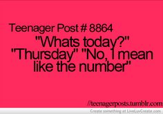 I literally just asked Jojo a little boy I nanny today and he Thursday and I was like no the number..... Freaky