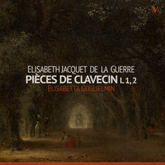 OC17091b   Guerre, E.-J. de La: Suites pour le clavecin (Books 1-2) - Elisabetta Guglielmin