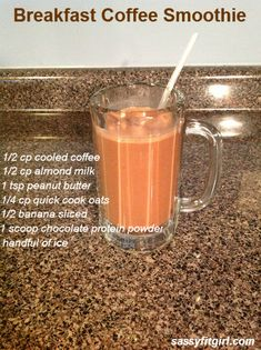 Breakfast Coffee Smoothie Recipe Ingredients: 1/2cp cooled coffee 1/2cp almond milk 1tsp peanut butter 1/4cp quick cook oats 1/2 banana sliced 1 scoop chocolate protein powder handful of ice Directions: Combine all ingredients in a blender or smoothie maker. Blend until smooth. Enjoy!:)