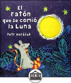 El Ratón Que Se Comió La Luna (ALBUMES ILUSTRADOS) de Petr Horacek ✿ Libros infantiles y juveniles - (De 0 a 3 años) ✿