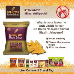 ‪#‎FunWithCornitos‬ ‪#‎TriviaAlert‬ ‪#‎NoOnionNogarlic‬  ‪#‎NavratriSpecial‬ ‪#‎SizzlinJalapeno‬ Tell us your favorite one-liner for our No Onion No Garlic flavour - #SizzlinJalapeno!  1) Mouth watering 2) Flavor that creates magic  3) All of the above