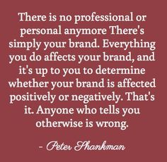 There is no professional or personal anymore. There's simply your brand