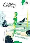 Vellumbarnet / Johanna Koljonen  #boktips #noveller
