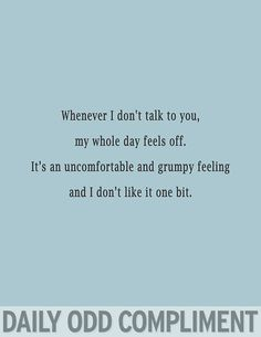 Daily Odd Compliment: Photo, for my BFF, you know who you are! Daily Odd, Me Quotes, Funny Quotes, Qoutes, Sweet Quotes, Urdu Quotes, Odd Compliments, Youre My Person, Romance