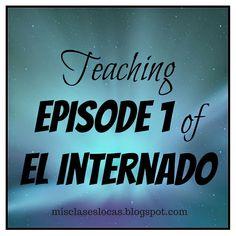 Mis Clases Locas: El Internado - Teaching Episode 1 & my PLN