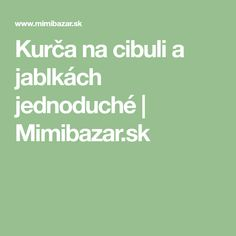 Kurča na cibuli a jablkách jednoduché | Mimibazar.sk
