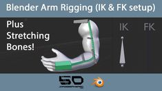 Blender Arm Rigging: IK & FK Setup - Plus Stretching Bones