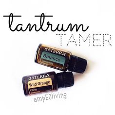 """TANTRUM TAMER"" blend. 10 drops each of Wild Orange and Balance in roller or sprayer topped with carrier oil"