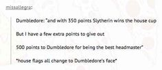And basically what Dumbledore did in year one.