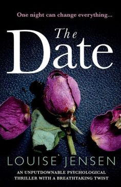 The Date: An unputdownable psychological thriller with a breathtaking twist by Louise Jensen, Paperback | Barnes & Noble®
