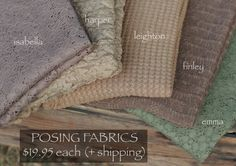 Our Autumn Tones Posing Fabric Collection is the latest addition to our posing fabrics.  Featuring your choice of five gorgeous fabrics and textures.  As always, priced at $19.95 + shipping.