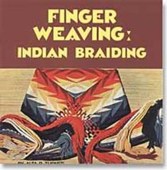 Finger Weaving: Indian Braiding Weaving Book      Author: Alta Turner  48 pgs.(paper, b, color)    Finger weaving is a technique which has been used for centuries by a variety of cultures world wide including Peruvian, Lapp, Osage, Maori and others, to make belts and bands. It's a portable craft that requires only a short dowel, vividly colored yarn and your fingers. After you master the basics, add chevrons, diamonds and lightening designs, all the directions are included.