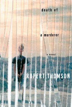 cover-rupert-thomson-death-of-a-murderer-novel-book