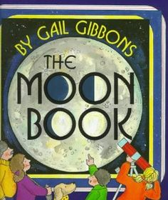 The Moon Book: Gail Gibbons: 9780823412976: Amazon.com: Books