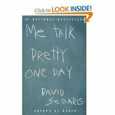 David Sedaris is my favorite.  I am re-reading this one because it makes me laugh the most.