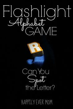 Flashlight Alphabet Game for Kids: Can You Find the Letter? - Happily Ever Mom