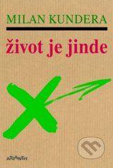 Zivot je jinde (Milan Kundera)