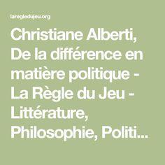 Christiane Alberti, De la différence en matière politique - La Règle du Jeu - Littérature, Philosophie, Politique, Arts