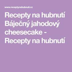 Recepty na hubnutí Báječný jahodový cheesecake - Recepty na hubnutí Diet