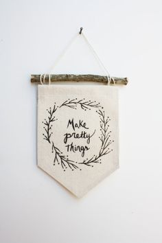 Mini Banner Make Pretty Things Canvas Banner por smallbranches